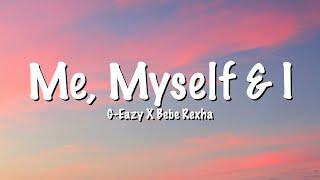 G-Eazy x Bebe Rexha - Me, Myself & I (Lyrics)