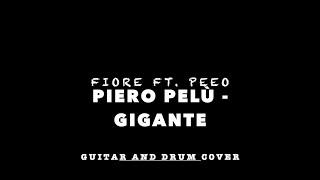 Fiore Ft. Peeo - Piero Pelù ~ Gigante  (Guitar and Drum cover)