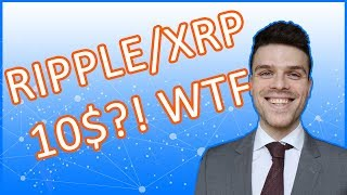 WHY Ripple XRP will be worth 10$ in 2018!Cryptocurrency Price Alert !