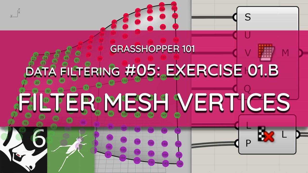 Grasshopper 101: Data Filtering   #05 Filter Mesh Vertices   EXERCISE