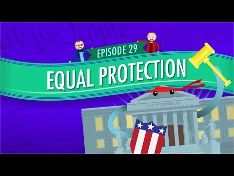 Equal Protection: Crash Course Government and Politics #29