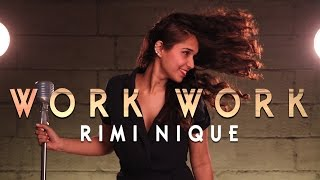 work rihanna ft drake rimi nique cover