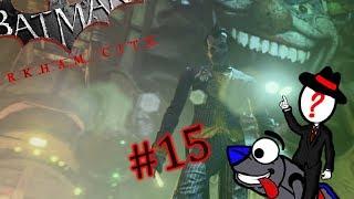"Lets Play- Batman Arkham City- Part 15- ""Return of the Joker"""