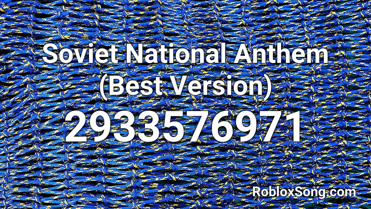 Soviet National Anthem Best Version Roblox Id Roblox Music