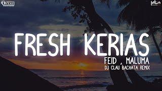 Feid, Maluma - Fresh Kerias (DJ Clau Bachata Remix)