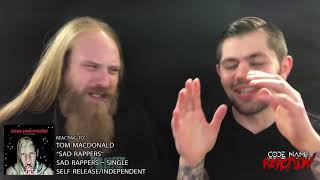 "Metal Heads React to ""Sad Rappers"" by Tom MacDonald"