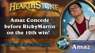 Hearthstone Arena - Amaz Concede before RickyMartin on the 12th win!
