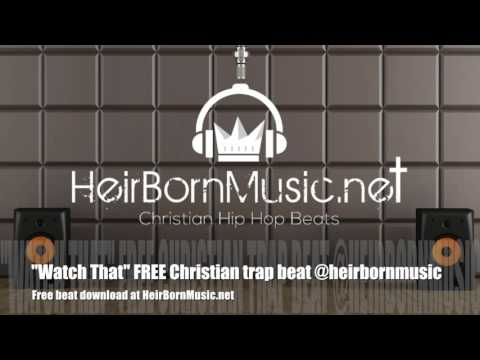 """Watch That"" FREE Christian trap beat @heirbornmusic"