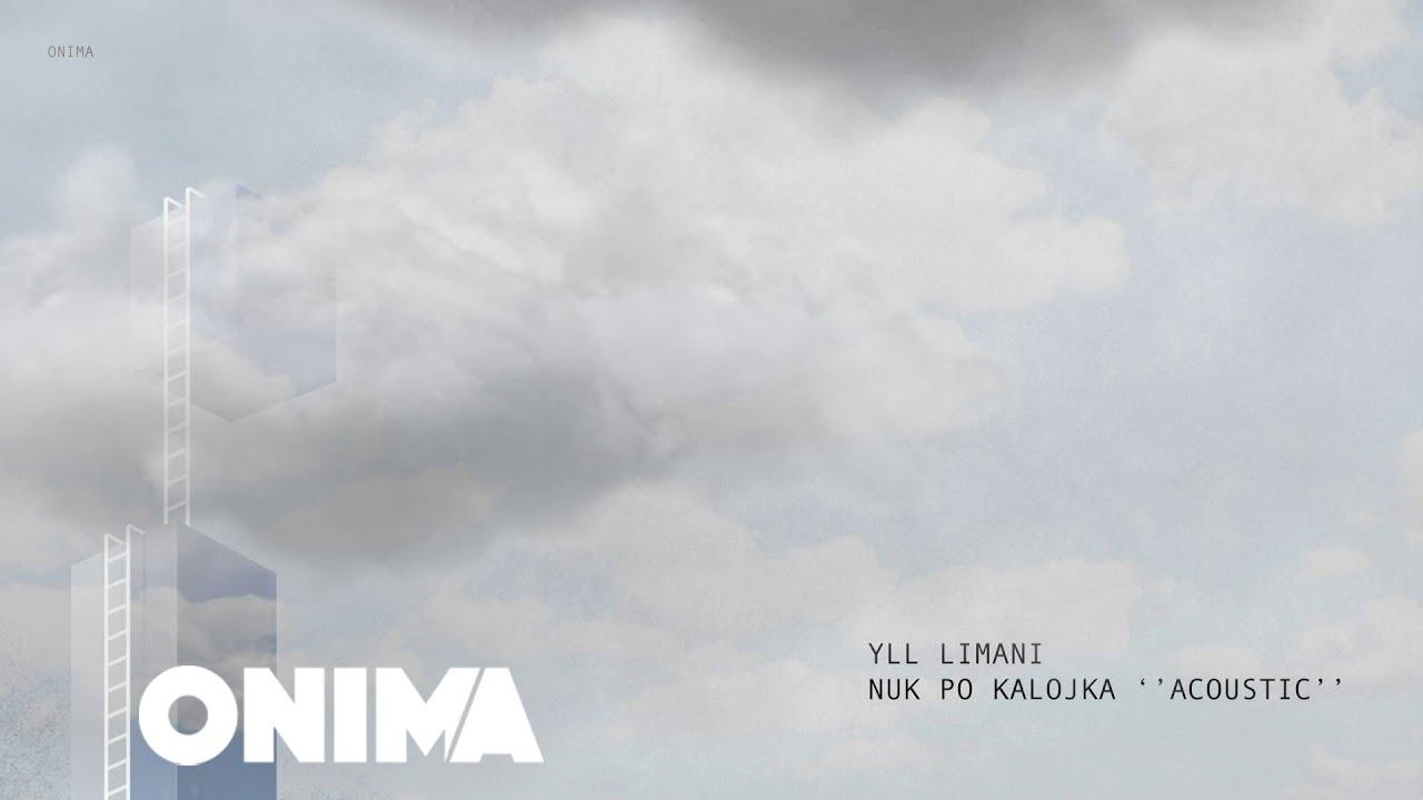Yll Limani - Nuk po kalojka (Acoustic)