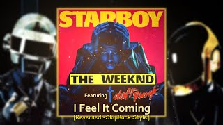 I Feel It Coming - Weeknd (feat. Daft Punk) [Reversed -SkipBack Style]
