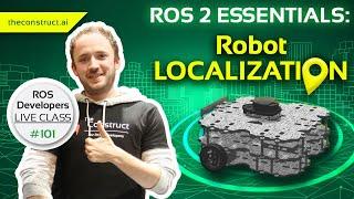 ROS2 Essentials: Robot Localization | ROS Developers Live Class #101