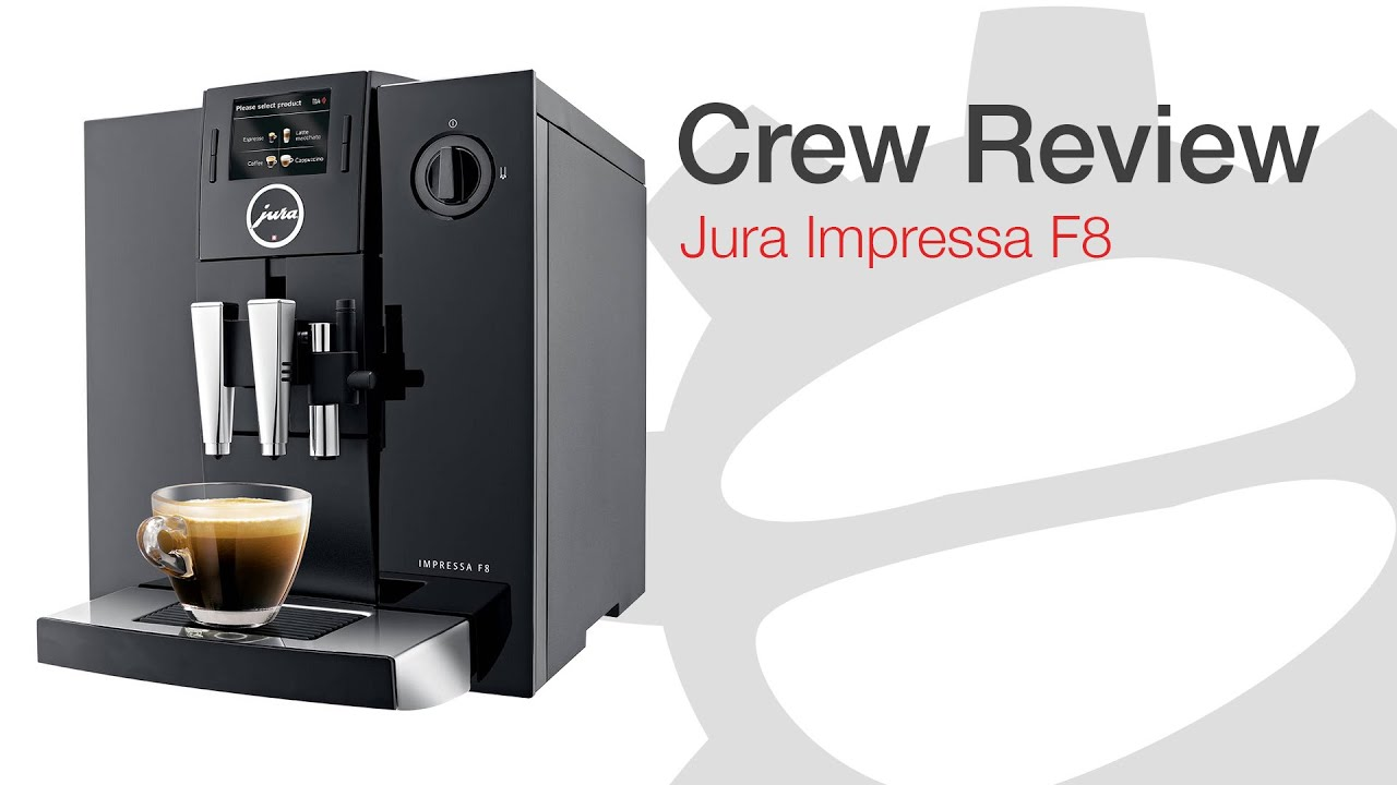 crew review jura impressa f8 youtube. Black Bedroom Furniture Sets. Home Design Ideas