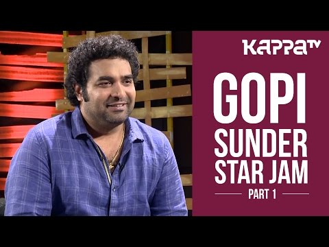 Gopi Sunder - Star Jam (Part 1) - Kappa TV