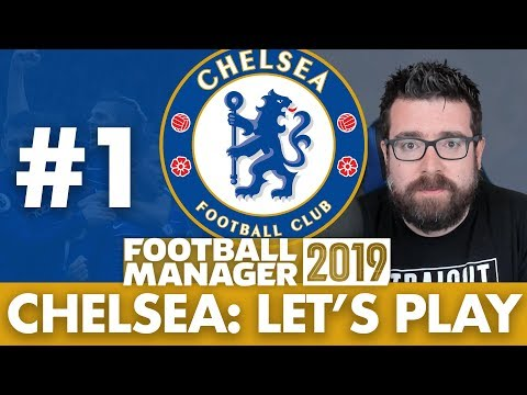 CHELSEA FM19 BETA | Part 1 | THE BEGINNING | Football Manager 2019