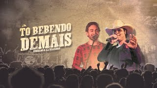 Conrado & Aleksandro - Tô Bebendo Demais