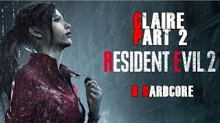 Resident Evil 2 Remake Claire B Hardcore infinit pistol l Part 2 l Gameplay FR