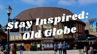 Balboa Park to You - Stay Inspired: The Old Globe