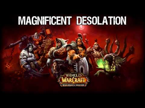 Warlords of Draenor - Magnificent Desolation Soundtrack