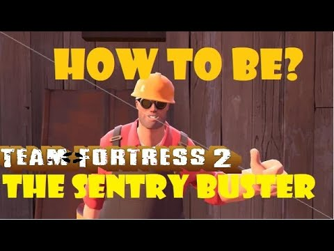 How To Be A Sentry Buster TF2 YouTube