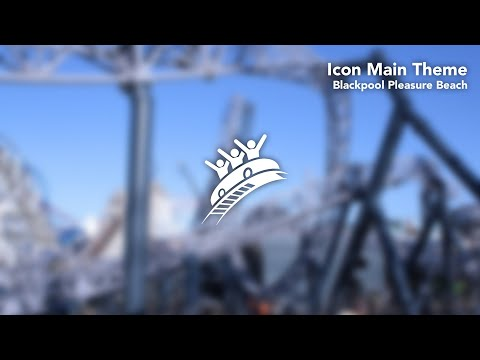 Blackpool Pleasure Beach: Icon Main Theme - Theme Park Music