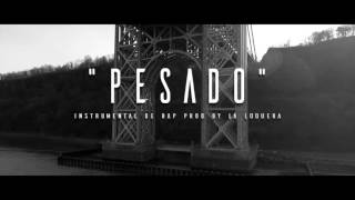 PESADO - INSTRUMENTAL DE RAP USO LIBRE (PROD BY LA LOQUERA 2017)