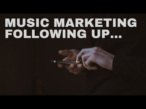 Music Marketing | Following up with people