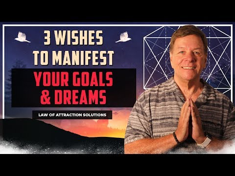 Three Wishes to Manifest You Goals and Dreams