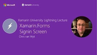 Video Xamarin.Forms: Signin Screen - Chris van Wyk - Xamarin University Lightning Lecture download MP3, 3GP, MP4, WEBM, AVI, FLV Oktober 2018
