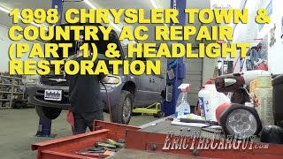 1998 Chrysler Town & Country Ac Repair (Part 1) & Headlight Restoration -Fixing It Forward