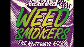VYBZ KARTEL & RICHIE SPICE - WEED SMOKERS (THE HEATWAVE REFIX) - RAW - THE HEATWAVE UK-21ST HAPILOS
