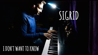 Sigrid - I Don't Want To Know (Piano Cover)