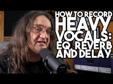How to record HEAVY VOCALS:   EQ, REVERB, and DELAY | SpectreSoundStudios TUTORIAL