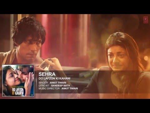 SEHRA  (AUDIO) | Ankit Tiwari | Do Lafzon Ki Kahani  | Randeep Hooda, Kajal Aggarwal