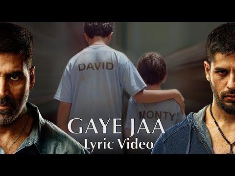Gaye Jaa - Lyric Video | Brothers | Akshay Kumar | Sidharth Malhotra | Jacqueline Fernandez