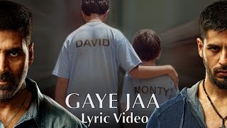Gaye Jaa – Lyric Video | Brothers | Akshay Kumar | Sidharth Malhotra | Jac …