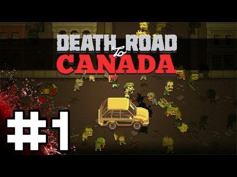 Death Road To Canada Gameplay / Let's Play - Part 1