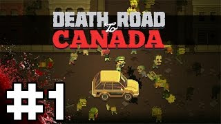 Death Road To Canada Gameplay / Let