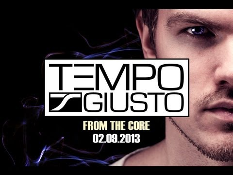Tempo Giusto - From The Core (Album Preview) [Release on 2nd September 2013]