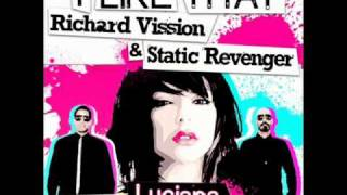 Richard Vission aNd Static Revenger Starring Luciana-I like that.