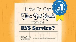 How To Get The Best Results From The RYS Service?