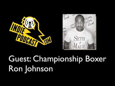 The Indie Podcast #4 – Championship Boxer Ron Johnson