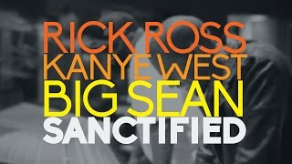 Rick Ross ft. Kanye West & Big Sean - Sanctified (Lyrics on Screen)