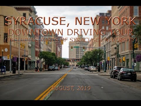 Syracuse, New York: Downtown Driving Tour (August, 2019)