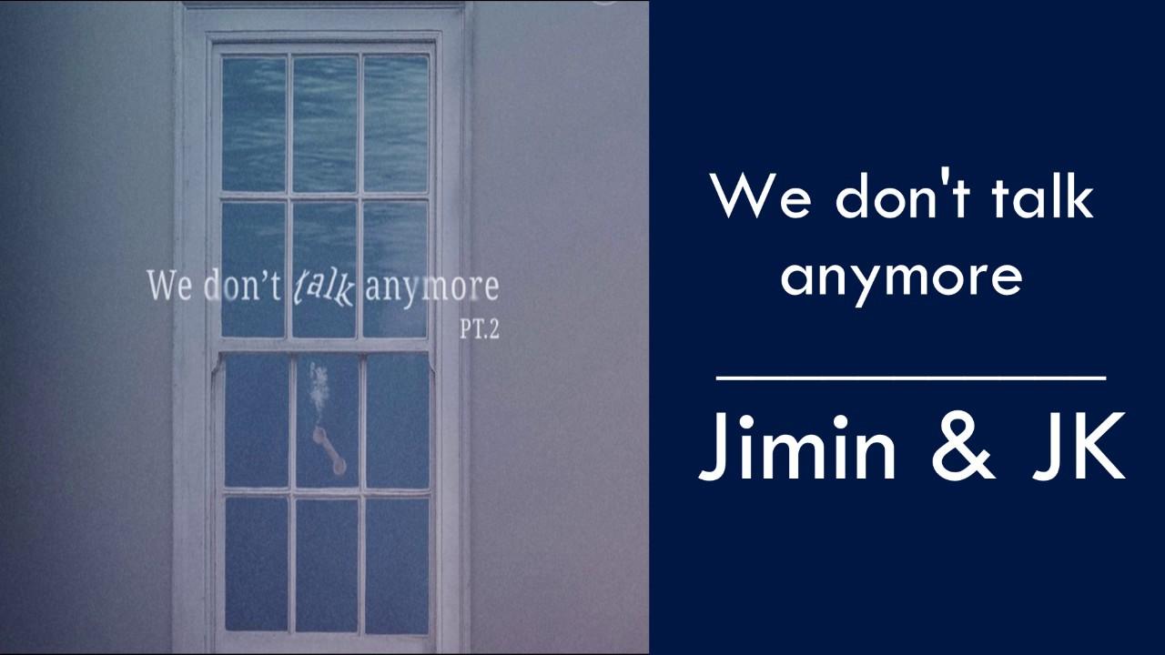 Jimin & JK (BTS) We don't talk anymore (MP3 + DOWNLOAD)