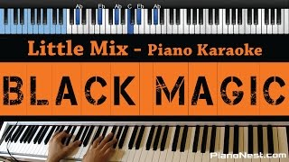 Little Mix - Black Magic - LOWER Key (Piano Karaoke / Sing Along / Cover with Lyrics)