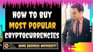 The most Popular Cryptocurrencies & The Best way to Buy Them