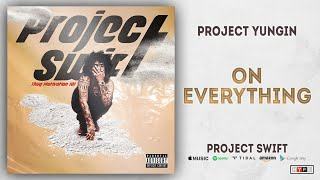 Project Youngin - On Everything (Project Swift)