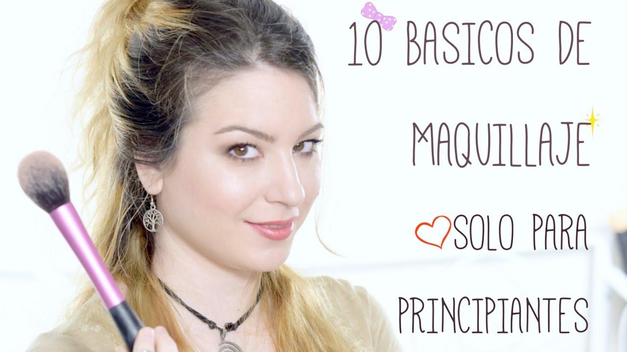 15b670770 10 BÁSICOS de MAQUILLAJE y TIPS para PRINCIPIANTES - YouTube