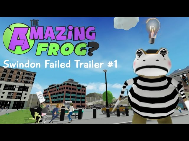 Amazing Frog ? Swindon Failed Trailer #1