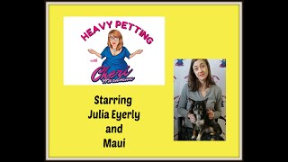 HEAVY PETTING WITH CHERI HARDMAN EPISODE 25 JULIA EYERLY AND MAUI